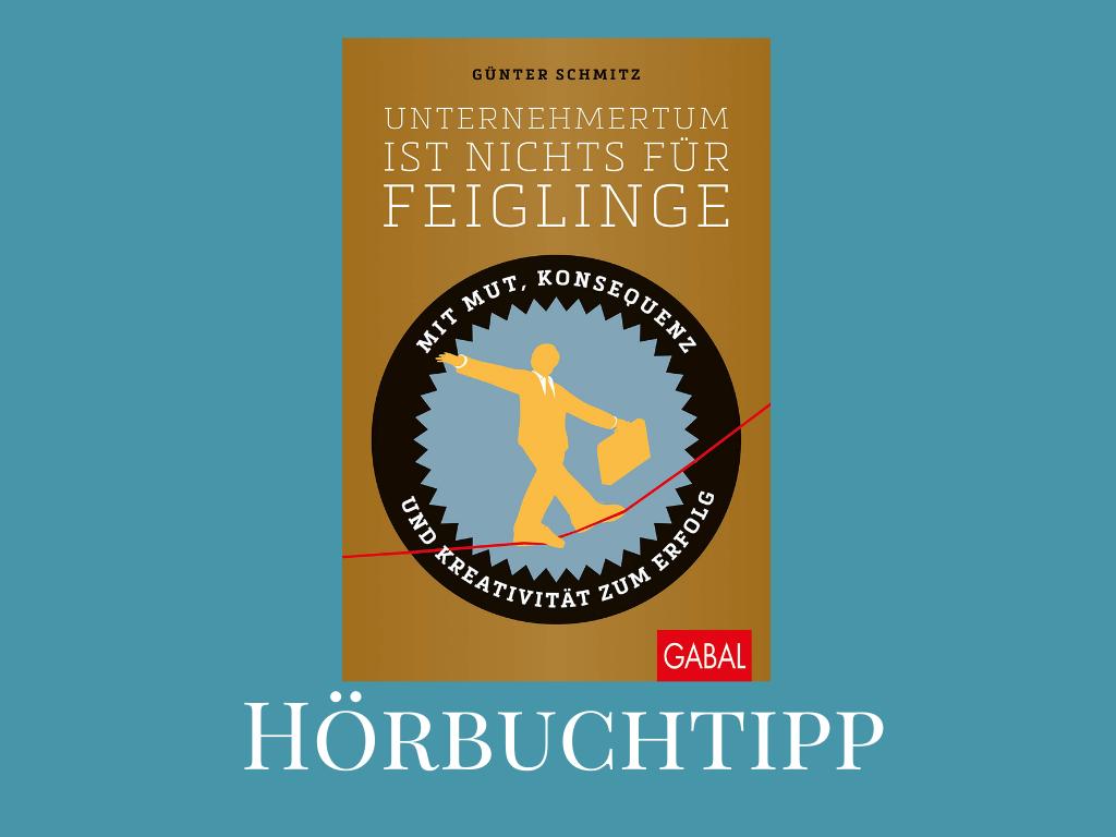 """HörbuchTipp: """"Unternehmertum ist nichts für Feiglinge"""""""