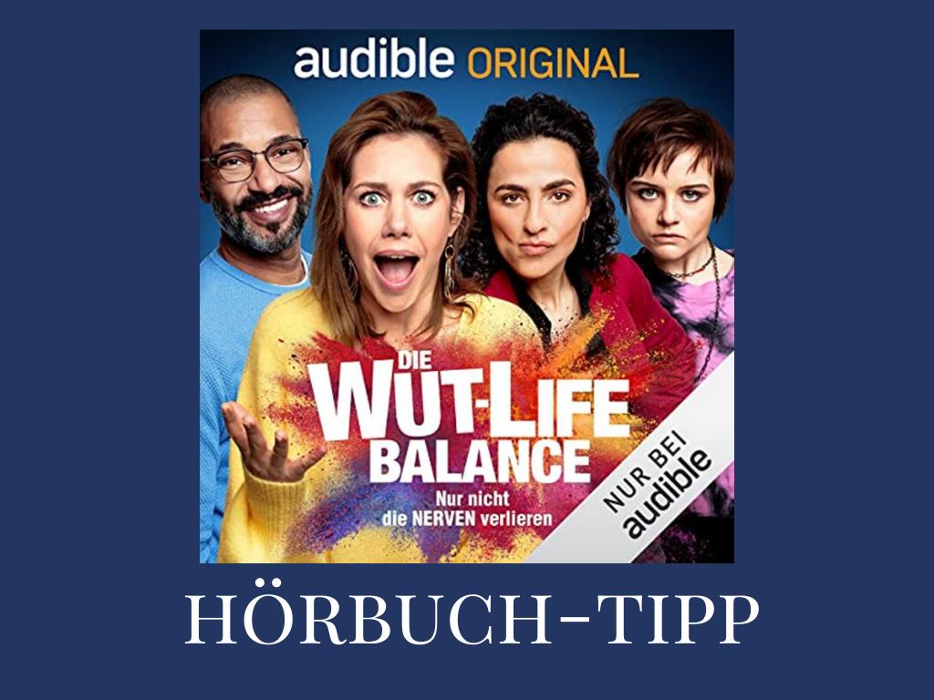 "Hörbuch-Tipp: ""Die Wut-Life-Balance"""